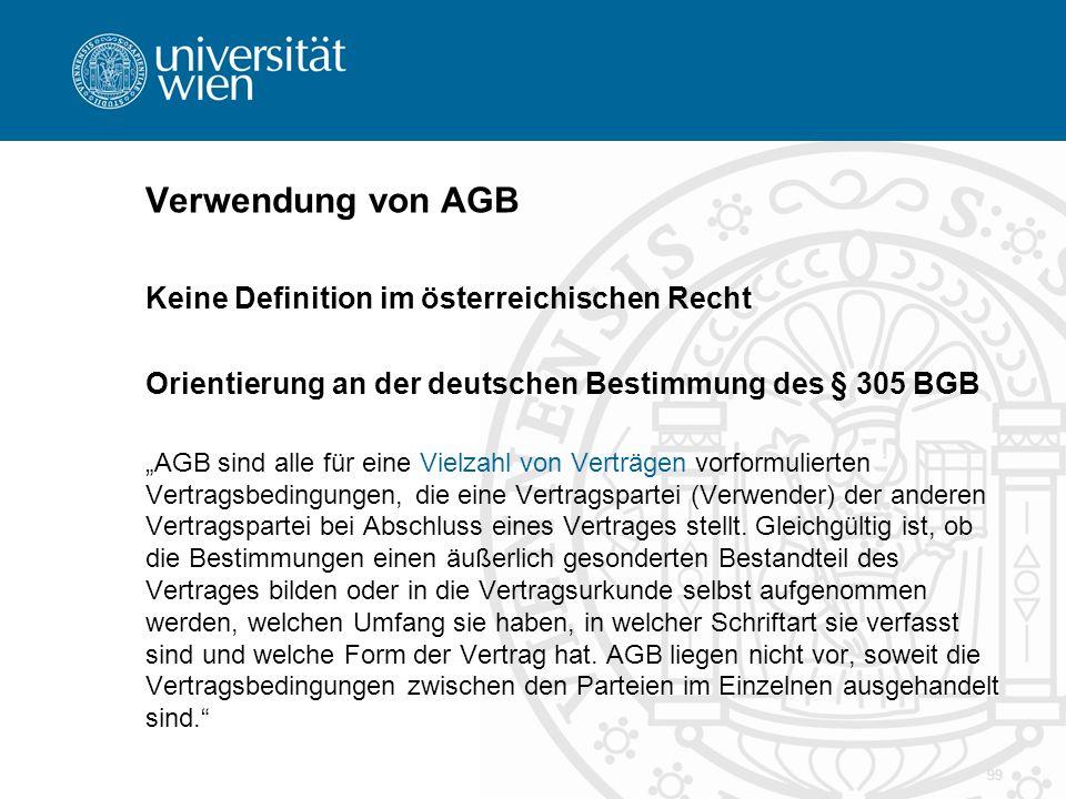 """Verwendung von AGB Keine Definition im österreichischen Recht Orientierung an der deutschen Bestimmung des § 305 BGB """"AGB sind alle für eine Vielzahl"""