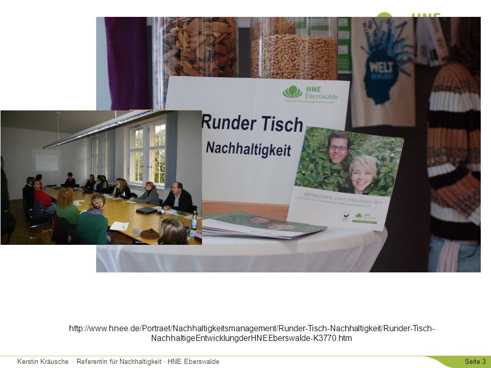 Kerstin Kräusche · Referentin für Nachhaltigkeit · HNE EberswaldeSeite 4 Das erste Mal… Angeregt durch die Diskussionen um die Umbenennung der Hochschule Initiiert von der Umweltmanagerin und der Koordinatorin für die familienfreundliche Hochschule im Juni 2010 der 1.