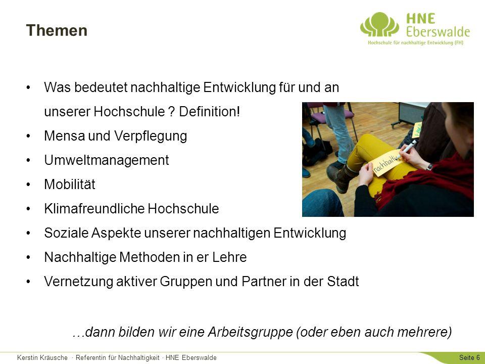 Kerstin Kräusche · Referentin für Nachhaltigkeit · HNE EberswaldeSeite 6 Themen Was bedeutet nachhaltige Entwicklung für und an unserer Hochschule .