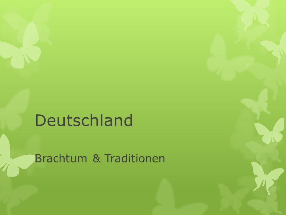 Deutschland Brachtum & Traditionen