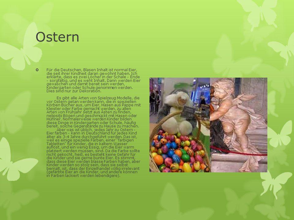 Ostern  Für die Deutschen, Blasen Inhalt ist normal Eier, die seit ihrer Kindheit daran gewöhnt haben. Ich erklärte, dass es zwei Löcher in der Schal