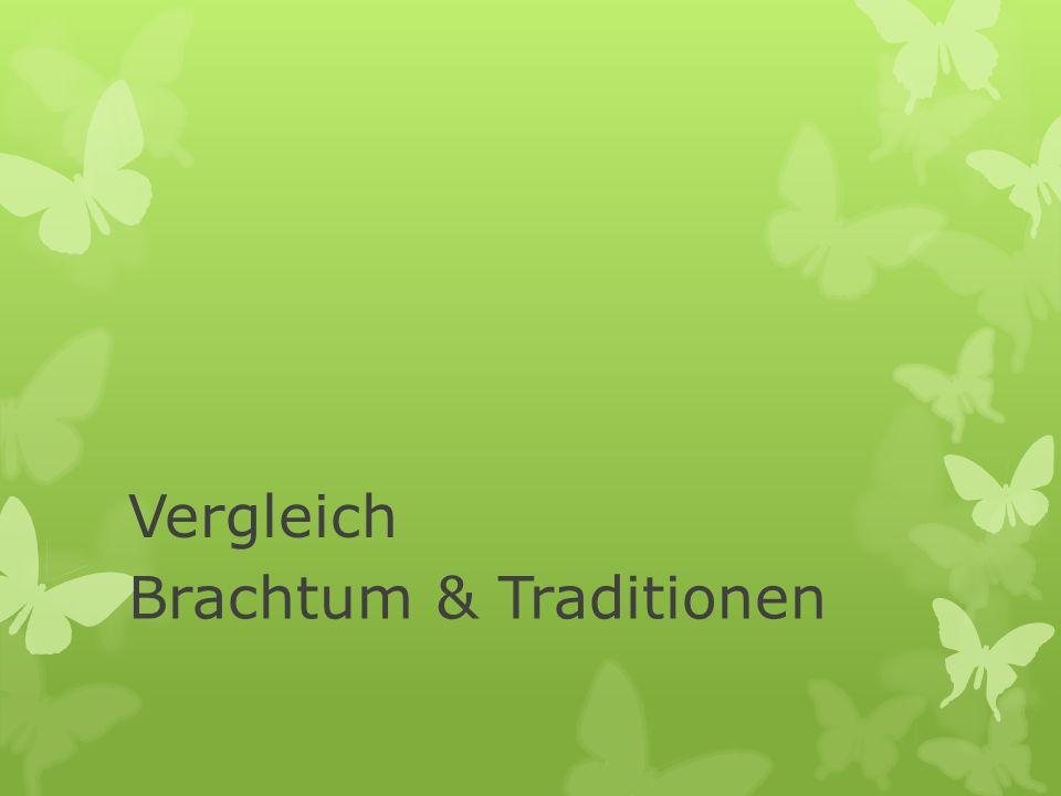 Vergleich Brachtum & Traditionen