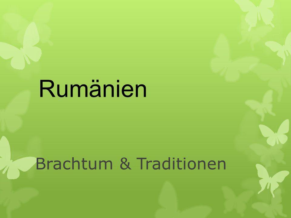 Rumänien Brachtum & Traditionen