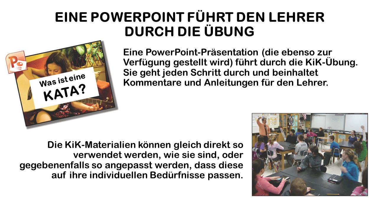 EINE POWERPOINT FÜHRT DEN LEHRER DURCH DIE ÜBUNG Was ist eine KATA.