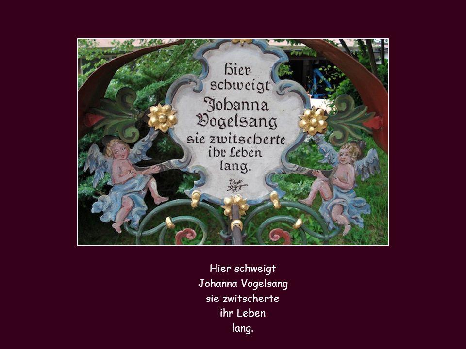 Hier schweigt Johanna Vogelsang sie zwitscherte ihr Leben lang.
