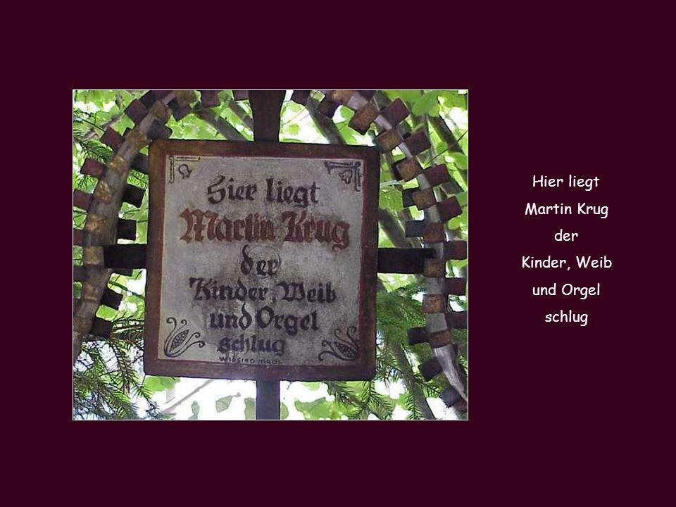 Hier liegt Martin Krug der Kinder, Weib und Orgel schlug