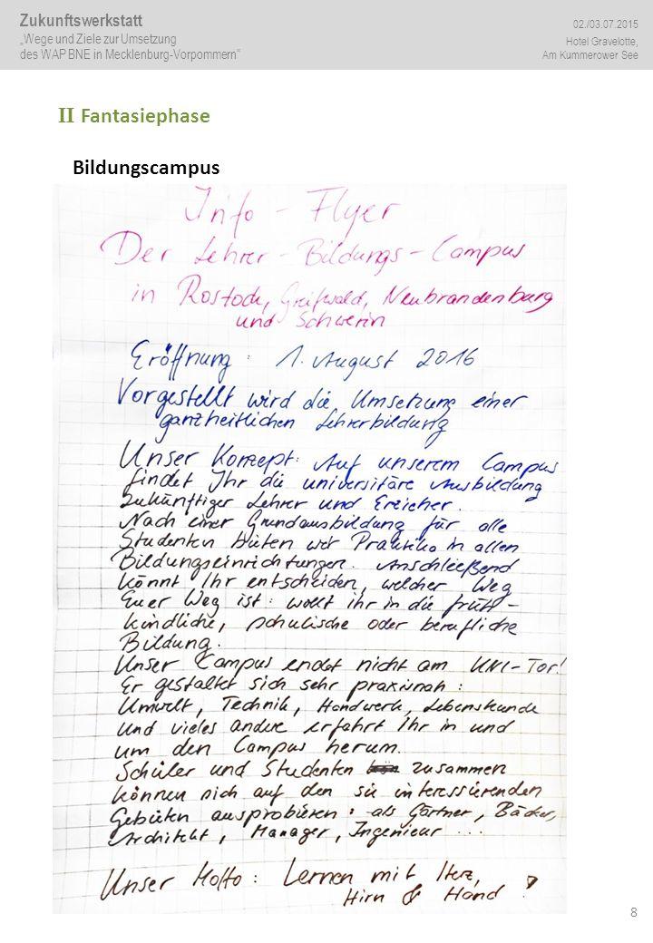 """8 II Fantasiephase Bildungscampus Zukunftswerkstatt """"Wege und Ziele zur Umsetzung des WAP BNE in Mecklenburg-Vorpommern"""" 02./03.07.2015 Hotel Gravelot"""