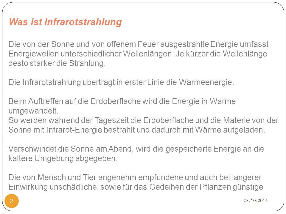 Was ist Infrarotstrahlung 23.10.2014 2 Die von der Sonne und von offenem Feuer ausgestrahlte Energie umfasst Energiewellen unterschiedlicher Wellenlängen.