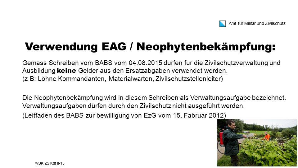 Amt für Militär und Zivilschutz Gemäss Schreiben vom BABS vom 04.08.2015 dürfen für die Zivilschutzverwaltung und Ausbildung keine Gelder aus den Ersa