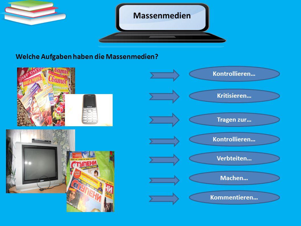 Massenmedien Welche deutsche Zeitungen und Zeitschriften kannst du nennen .