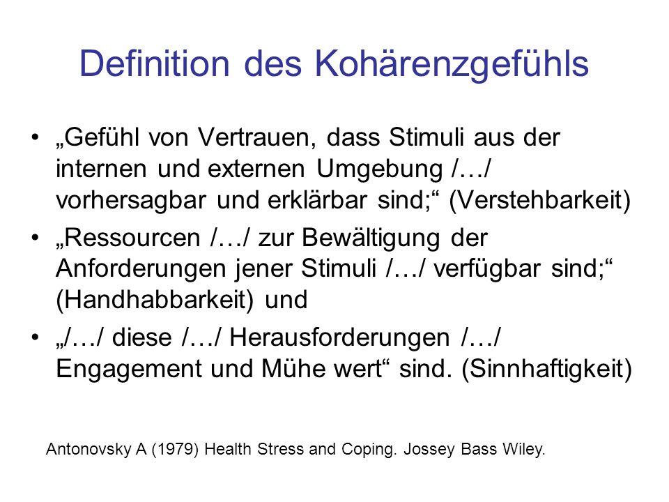 """Definition des Kohärenzgefühls """"Gefühl von Vertrauen, dass Stimuli aus der internen und externen Umgebung /…/ vorhersagbar und erklärbar sind;"""" (Verst"""