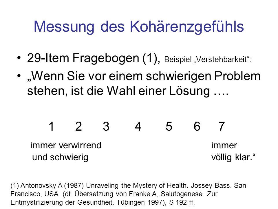 """Messung des Kohärenzgefühls 29-Item Fragebogen (1), Beispiel """"Verstehbarkeit"""": """"Wenn Sie vor einem schwierigen Problem stehen, ist die Wahl einer Lösu"""