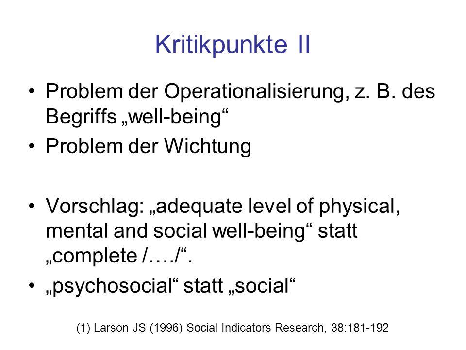 """Kritikpunkte II Problem der Operationalisierung, z. B. des Begriffs """"well-being"""" Problem der Wichtung Vorschlag: """"adequate level of physical, mental a"""