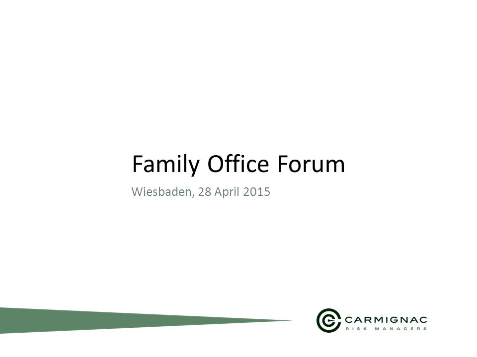 1 Family Office Forum Wiesbaden, 28 April 2015