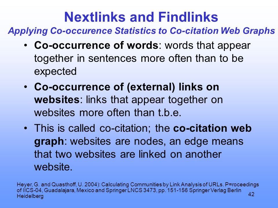 42 Nextlinks and Findlinks Applying Co-occurence Statistics to Co-citation Web Graphs Co-occurrence of words: words that appear together in sentences