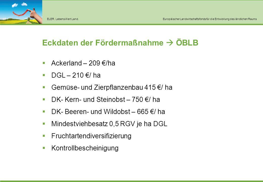 ELER. LebensWert Land.Europäischer Landwirtschaftsfonds für die Entwicklung des ländlichen Raums Eckdaten der Fördermaßnahme  ÖBLB  Ackerland – 209