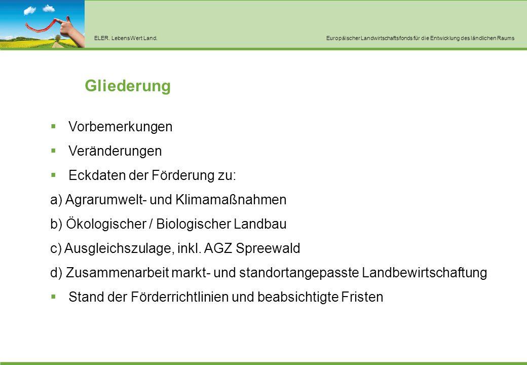 ELER. LebensWert Land.Europäischer Landwirtschaftsfonds für die Entwicklung des ländlichen Raums Gliederung  Vorbemerkungen  Veränderungen  Eckdate