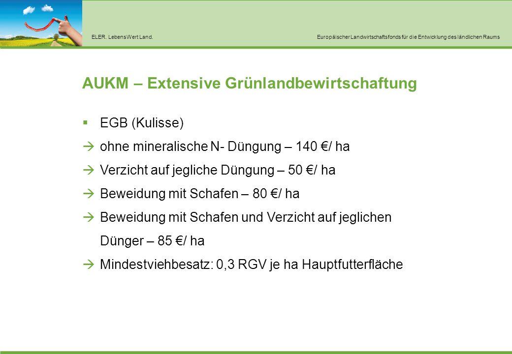 ELER. LebensWert Land.Europäischer Landwirtschaftsfonds für die Entwicklung des ländlichen Raums AUKM – Extensive Grünlandbewirtschaftung  EGB (Kulis