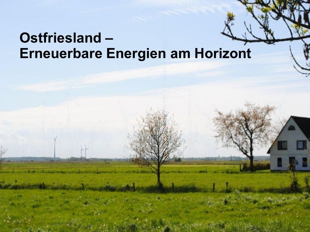 Ostfriesland – Erneuerbare Energien am Horizont
