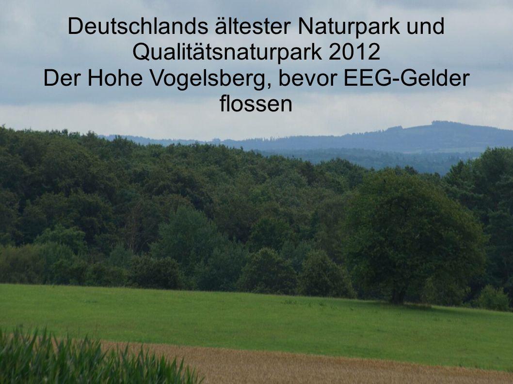 Deutschlands ältester Naturpark und Qualitätsnaturpark 2012 Der Hohe Vogelsberg, bevor EEG-Gelder flossen