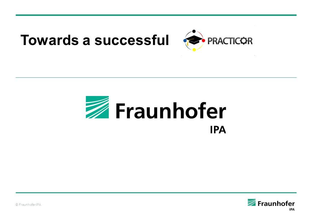 © Fraunhofer IPA Towards a successful