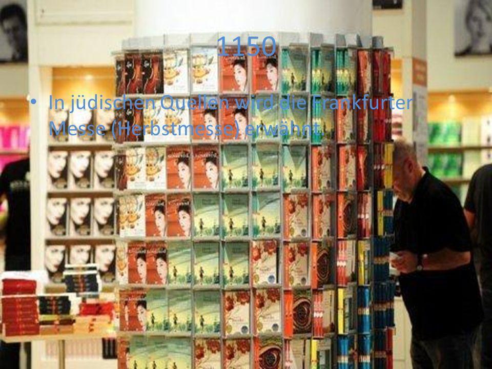 Die Buchmesse wird fester Bestandteil der Messe. Frankfurt hat 10.000 Einwohner. 1480