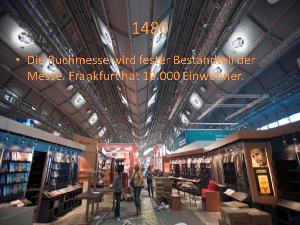 1530 Frankfurt wird Zentrum des Buchdrucks und Buchhandels.