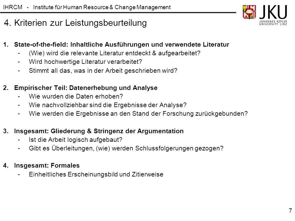 IHRCM - Institute für Human Resource & Change Management 1.State-of-the-field: Inhaltliche Ausführungen und verwendete Literatur -(Wie) wird die relevante Literatur entdeckt & aufgearbeitet.