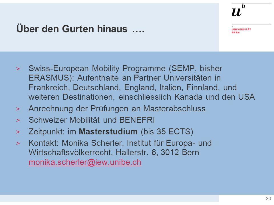 20 Über den Gurten hinaus ….  Swiss-European Mobility Programme (SEMP, bisher ERASMUS): Aufenthalte an Partner Universitäten in Frankreich, Deutschla