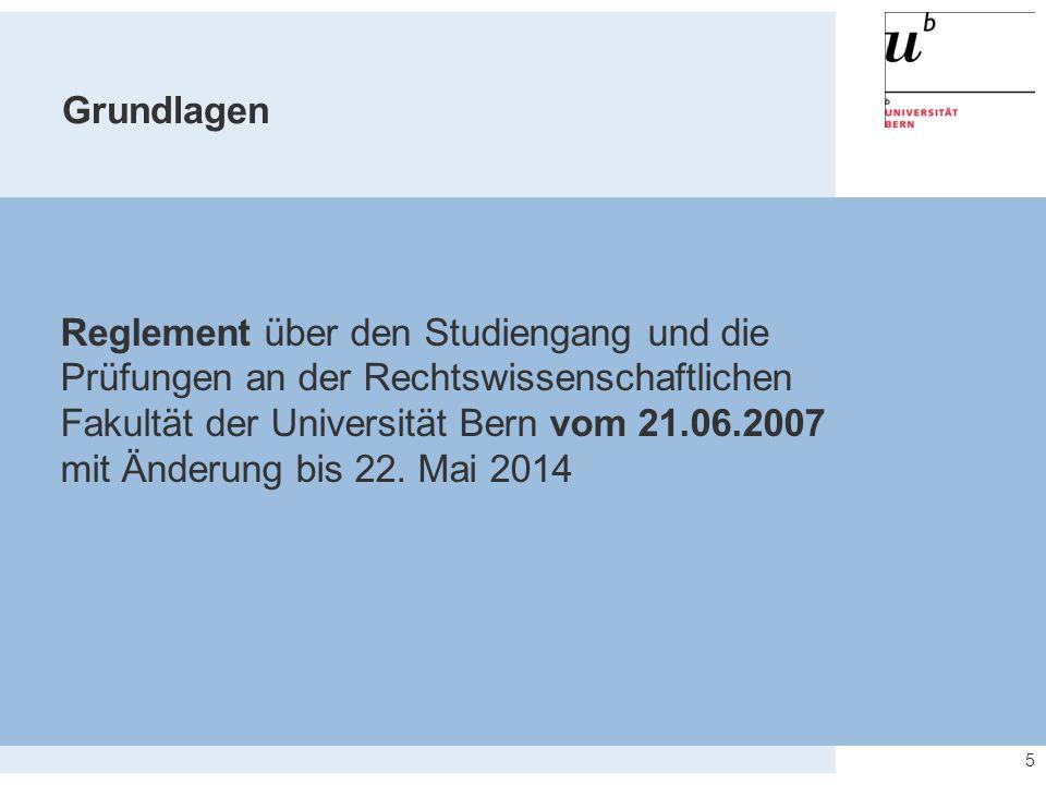 5 Reglement über den Studiengang und die Prüfungen an der Rechtswissenschaftlichen Fakultät der Universität Bern vom 21.06.2007 mit Änderung bis 22. M