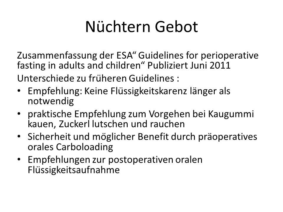 """Nüchtern Gebot Zusammenfassung der ESA"""" Guidelines for perioperative fasting in adults and children"""" Publiziert Juni 2011 Unterschiede zu früheren Gu"""