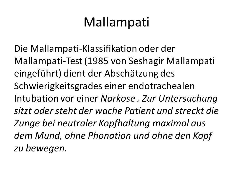 Mallampati Die Mallampati-Klassifikation oder der Mallampati-Test (1985 von Seshagir Mallampati eingeführt) dient der Abschätzung des Schwierigkeitsgr