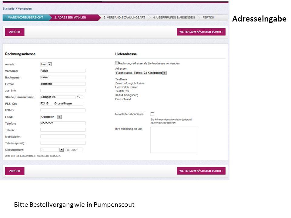 Bitte Bestellvorgang wie in Pumpenscout Adresseingabe
