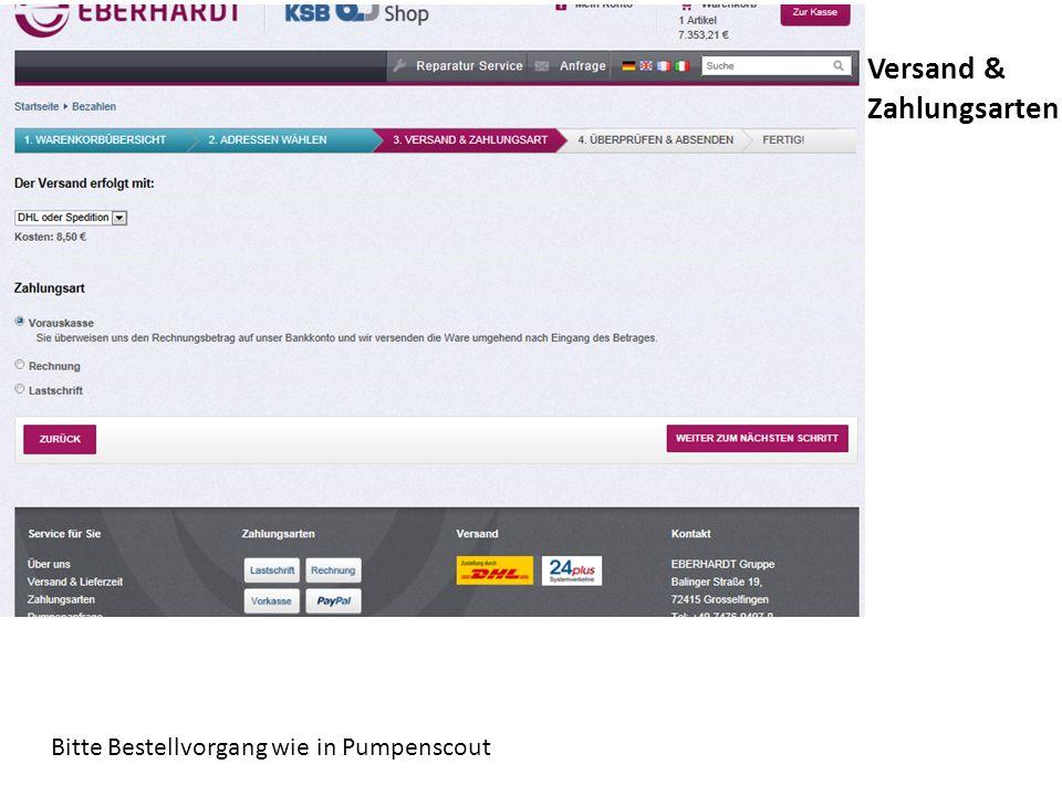 Bitte Bestellvorgang wie in Pumpenscout Versand & Zahlungsarten