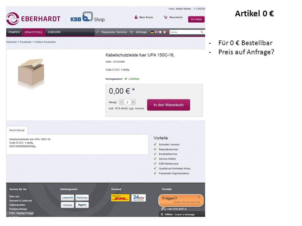 -Für 0 € Bestellbar -Preis auf Anfrage? Artikel 0 €