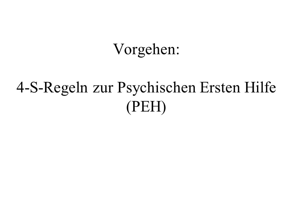 Vorgehen: 4-S-Regeln zur Psychischen Ersten Hilfe (PEH)