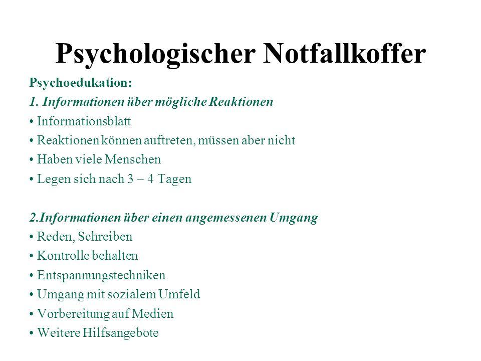 Psychoedukation: 1. Informationen über mögliche Reaktionen Informationsblatt Reaktionen können auftreten, müssen aber nicht Haben viele Menschen Legen