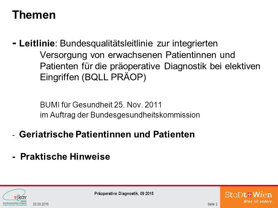 Bundesqualitätsleitlinie 24.1.2012 OP-Vorbereitung nach einheitlichem Standard Seite 320.09.2015 Präoperative Diagnostik, 09 2015