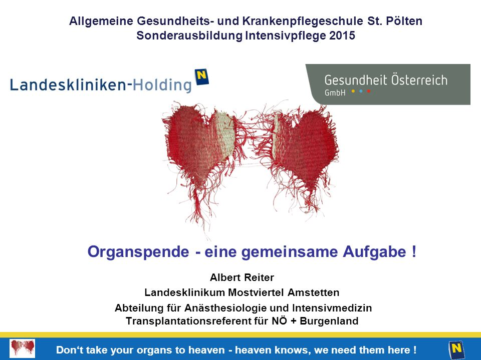 1 Don't take your organs to heaven - heaven knows, we need them here .