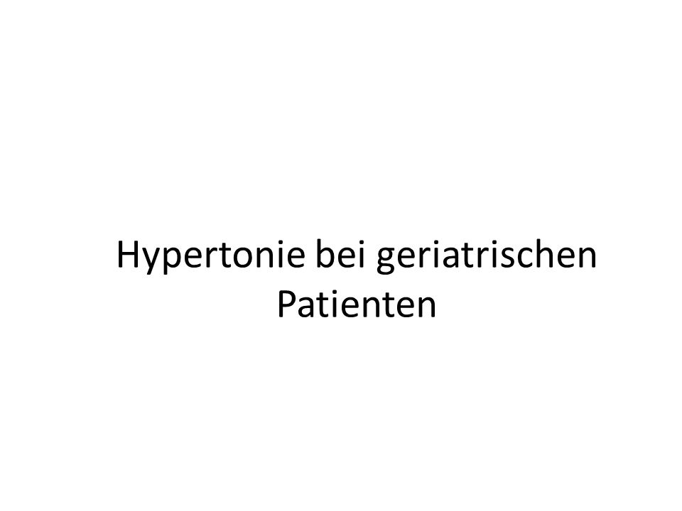 Hypertonie bei geriatrischen Patienten
