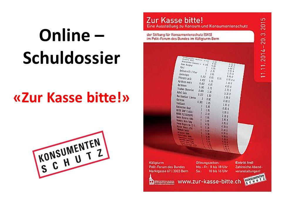 Online – Schuldossier «Zur Kasse bitte!»