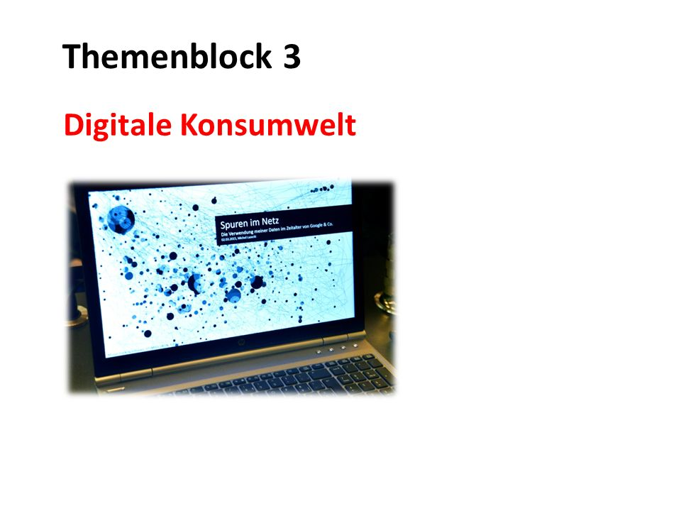 Themenblock 3 Digitale Konsumwelt