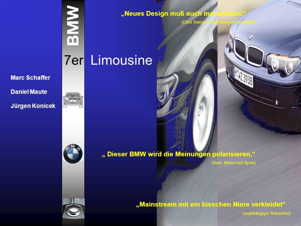 """7er BMW 7er Limousine Marc Schaffer Daniel Maute Jürgen Konicek """"Neues Design muß auch mal wehtun!"""" (Chris Bangle - Chefdesigner von BMW) """"Mainstream"""