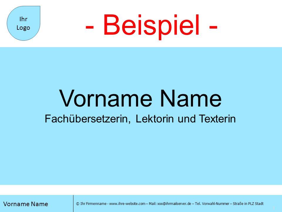 2 Vorname Name © Ihr Firmenname - www.ihre-website.com – Mail: xxx@ihrmailserver.de – Tel.