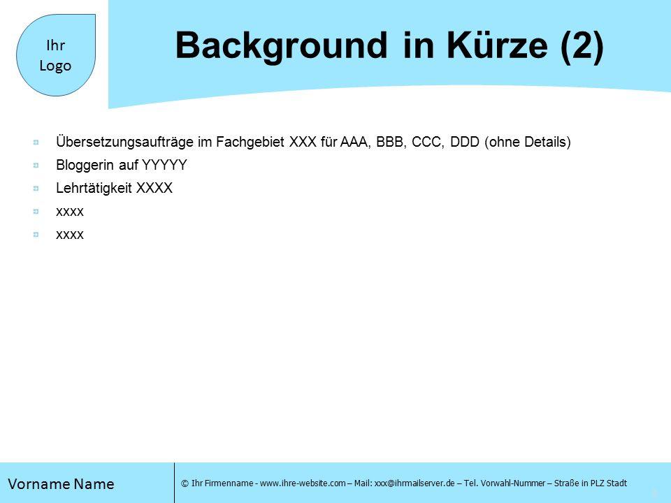 4 Vorname Name © Ihr Firmenname - www.ihre-website.com – Mail: xxx@ihrmailserver.de – Tel.