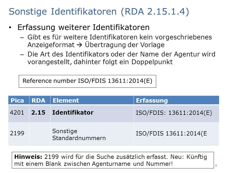 Falsche Identifikatoren (RDA 2.15.1.6) AG RDA Schulungsunterlagen – Modul 3: Identifikator für die Manifestation | Stand: 19.08.2015 | CC BY-NC-SA 9 PicaRDAElementErfassung 20192.15 Identifikator für die Manifestation 170-6632* In der Ressource: ISSN 170-6632