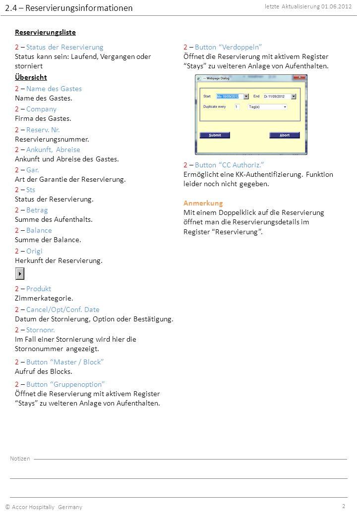 letzte Aktualisierung 01.06.2012 © Accor Hospitaliy Germany Notizen 2 2 – Status der Reservierung Status kann sein: Laufend, Vergangen oder storniert