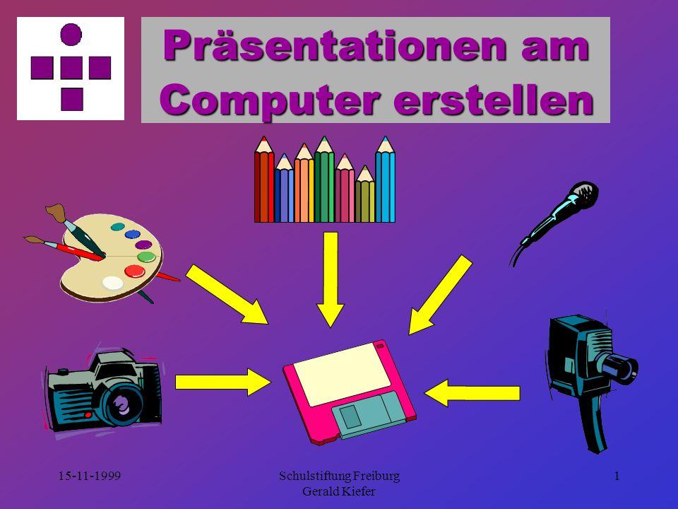 15-11-1999Schulstiftung Freiburg21 Platzierung der Elemente nahe beieinander durch Linien eingeschlossen hinter Aufzählungszeichen platziert in gleicher Farbe Zusammen- gehörigkeit