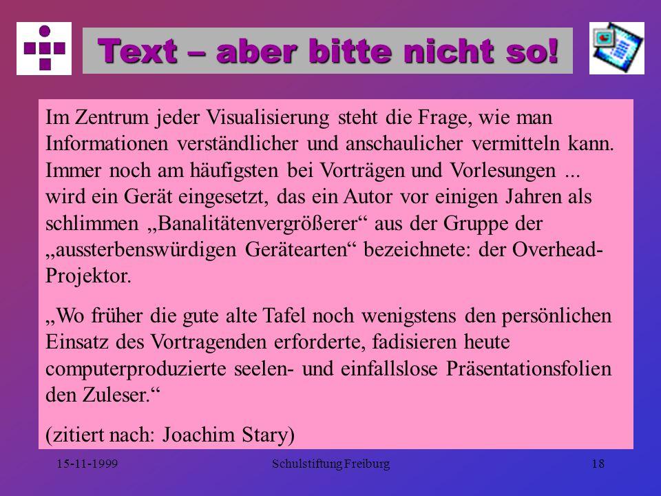 15-11-1999Schulstiftung Freiburg17 Schriftgröße Wegen Lesbarkeit auf ausreichende Schriftgröße achten.
