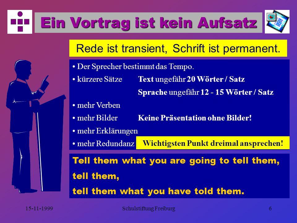 """15-11-1999Schulstiftung Freiburg16 Schrifttypen ANTIQUA - SCHRIFTEN bekannt: Times New Roman klare, aber durch Serifen leicht verzierte Linien vertraut aus Büchern, Zeitschriften, Handouts GROTESK - SCHRIFTEN bekannt: Arial klares, schlichtes Erscheinungsbild, keine Serifen sehr gut geeignet für Präsentationsfolien Fraktur - Schriften gelten als traditionell sehr schwer zu lesen aus mittelalterlicher Handschrift Schreibschriften gelten als persönlich schlecht zu lesen als """"Unterschrift Dekorative Schriften Serifen - Schriften Serifenlose Schriften"""